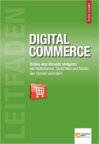 Cover des Buchs: Leitfaden Digital Commerce: Online den Umsatz steigern: Wie Multichannel, Social Web und Mobile den Handel verändern