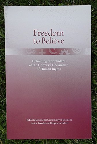 Download Freedom to Believe: Upholding the Standard of the Universal Dec of Human Rights: Upholding the Standard of the Universal Declaration of Human Rights PDF