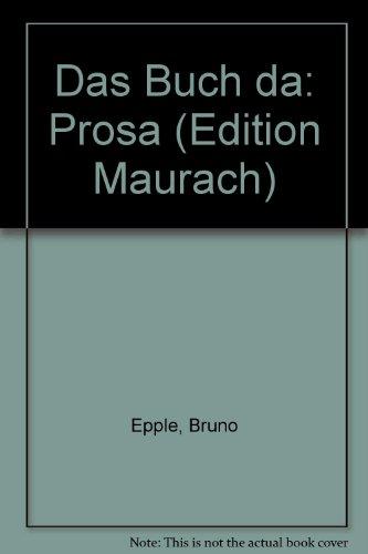 Das Buch da: Prosa (Edition Maurach) (German Edition)