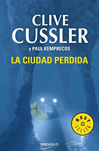 La ciudad perdida (Archivos NUMA 5) (BEST SELLER) Tapa blanda – 12 sep 2006 Clive Cussler DEBOLSILLO 848346084X Sea Stories