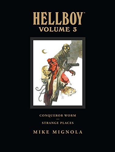 (Hellboy Library Edition, Volume 3: Conqueror Worm and Strange Places)
