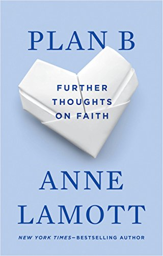 Amazon plan b further thoughts on faith ebook anne lamott plan b further thoughts on faith by lamott anne fandeluxe Choice Image