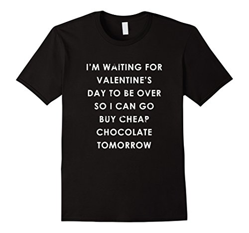 Funny Valentines Day Waiting for Cheap Chocolate T-Shirt