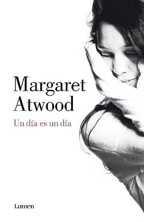 Un día es un día eBook: Atwood, Margaret: Amazon.es: Tienda Kindle