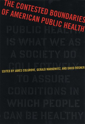 Contested Medicine - The Contested Boundaries of American Public Health (Critical Issues in Health and Medicine)