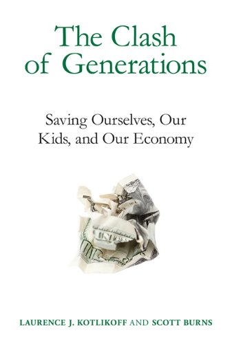 The Clash of Generations: Saving Ourselves, Our Kids, and Our ...