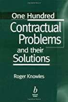One Hundred Contractual Problems and their Solutions