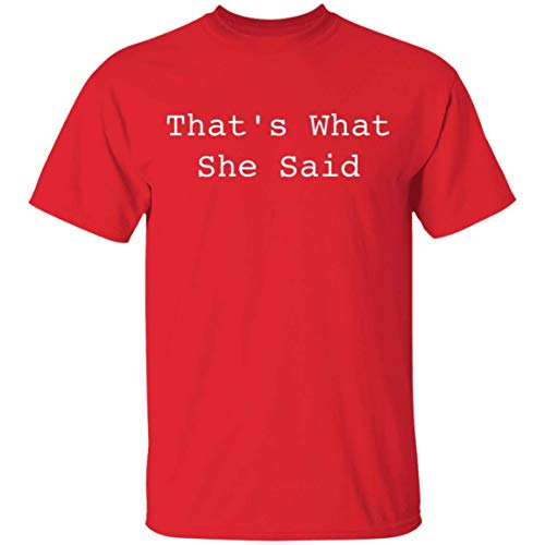 Cool That's What She Said T-Shirt Retro 90's Teen Movie She's All That T-Shirt Red