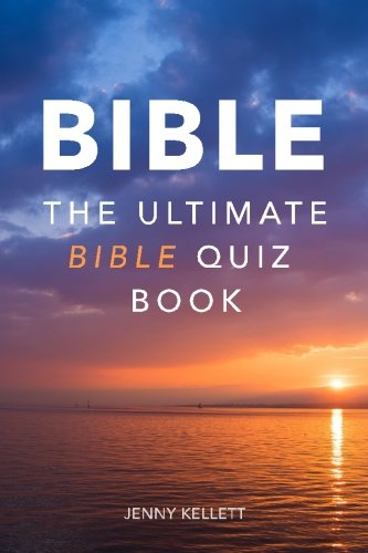 - The Ultimate Bible Quiz Book: Test your Bible Trivia Knowledge (Volume 1)