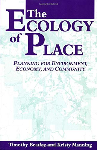The Ecology of Place: Planning for Environment, Economy, and Community