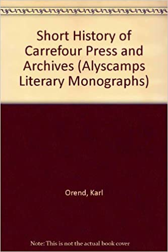 Short History of Carrefour Press and Archives (Alyscamps Literary
