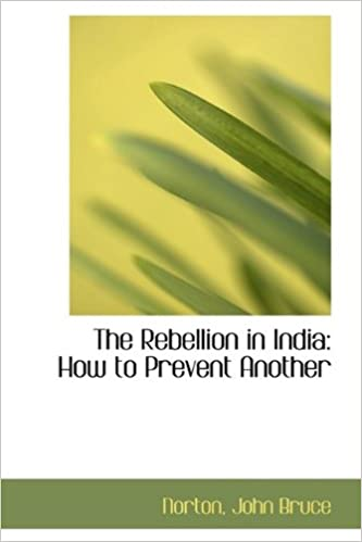 Book The Rebellion in India: How to Prevent Another