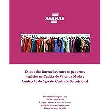 Estudo das interações entre os pequenos negócios na Cadeia de Valor da Moda e Confecção do Agreste Central e Setentrional