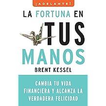 La Fortuna en tus manos: Cambia tu vida financiera y alcanza la verdadera felicidad (Adelante) (Spanish Edition)