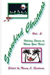 Snowbird Christmas Vol 2: Holiday Stories to Warm Your Heart (Volume 2) by Nancy L. Quatrano (2013-08-26) Paperback
