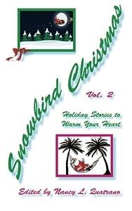 Snowbird Christmas Vol 2: Holiday Stories to Warm Your Heart (Volume 2) by Nancy L. Quatrano (2013-08-26)