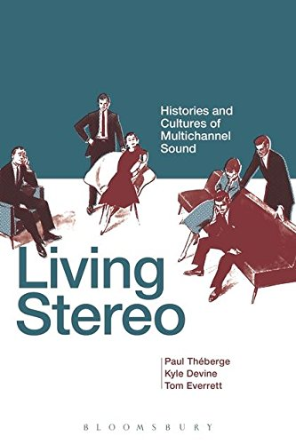 Living Stereo: Histories and Cultures of Multichannel Sound (Stereo Systems Rca)