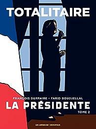 La Présidente, tome 2 : Totalitaire par François Durpaire