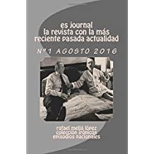 es journal la revista 1: la mas reciente pasada actualidad (es journal 1) (Spanish Edition) Aug 31, 2016