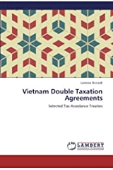 Vietnam Double Taxation Agreements: Selected Tax Avoidance Treaties Paperback