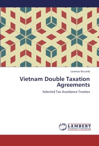 Vietnam Double Taxation Agreements: Selected Tax Avoidance Treaties by Riccardi Lorenzo