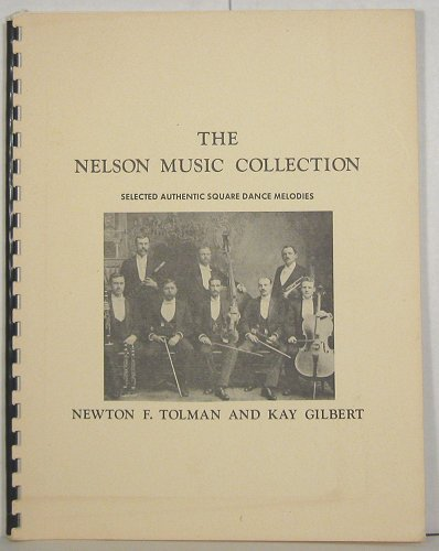The Nelson Music Collection: Selected Authentic Square Dance Melodies