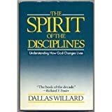 The Spirit of the Disciplines : Understanding How God Changes Lives, Willard, Dallas, 0060694416