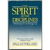The Spirit of the Disciplines : Understanding How God Changes Lives, Willard, Dallas, 0060694416