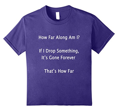 Kids Funny Expecting Mother Shirt How Far Along Am I If I Drop 10 Purple