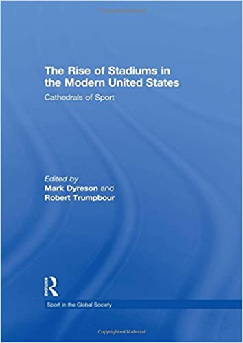 Read The Rise of Stadiums in the Modern United States: Cathedrals of Sport (Sport in the Global Society) PDF, azw (Kindle), ePub