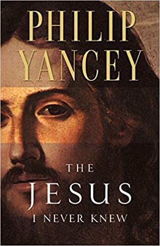 The Jesus I Never Knew - Phillip Yancey