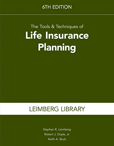 The Tools & Techniques of Life Insurance Planning, 6th edition