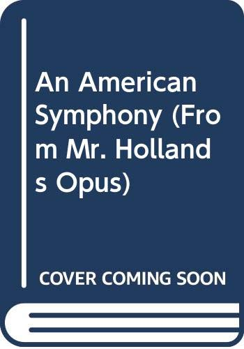 An American Symphony (From Mr. Hollands Opus)