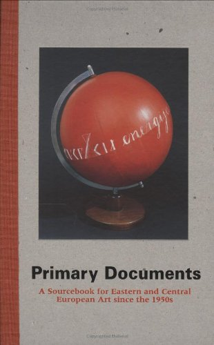Primary Documents: A Sourcebook for Eastern and Central European Art since the 1950s