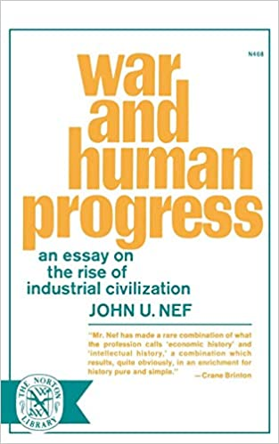 Essays On Science And Technology War And Human Progress An Essay On The Rise Of Industrial Civilization  John U Nef  Amazoncom Books Essay On High School also Help Writing Phd Proposal War And Human Progress An Essay On The Rise Of Industrial  Example Of A Thesis Statement In An Essay