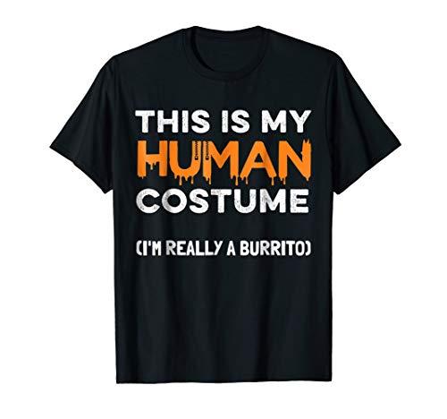 Halloween Burrito T-Shirt This Is My Human Costume -