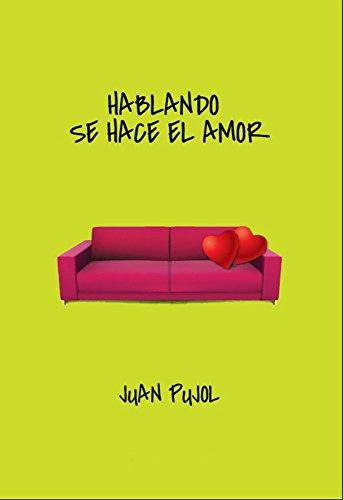 HABLANDO SE HACE EL AMOR: Aportes para el diálogo en pareja (Spanish Edition)