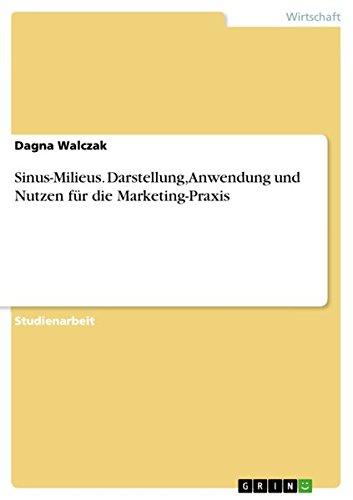 Read Online Sinus-Milieus. Darstellung, Anwendung und Nutzen für die Marketing-Praxis (German Edition) pdf epub