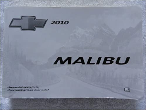 2010 Chevrolet Malibu Owners Manual >> 2010 Chevrolet Malibu Owners Manual Chevrolet Amazon Com Books