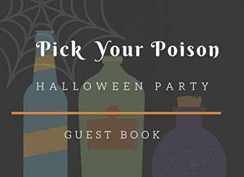 Pick Your Poison Halloween Party (Pick Your Poison Halloween Party Guest Book: Halloween Guestbook, Scary Themed Halloween Party Guest Sign in Book, Witches Hat and Broomstick , Silly, ... Joke  Book to Write In)