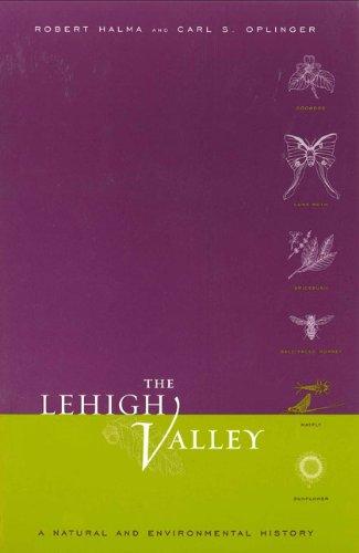 The Lehigh Valley: A Natural and Environmental History (Keystone Books)