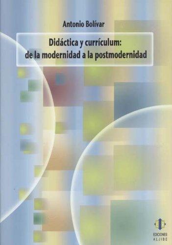 Didactica y curriculum: De la modernidad a la postmoderidad (Spanish Edition) [Antonio Bolivar] (Tapa Blanda)