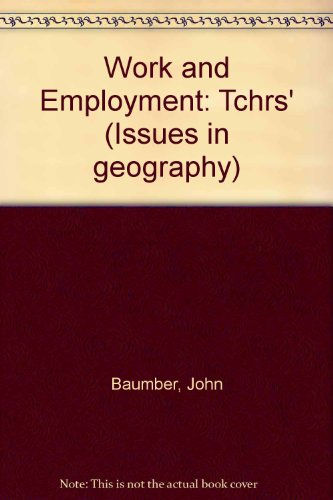 Work and Employment: Tchrs' (Issues in geography)