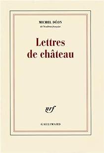 Lettres de château par Déon