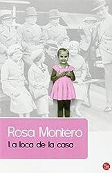 La loca de la casa (Narrativa (Punto de Lectura)) (Spanish Edition)