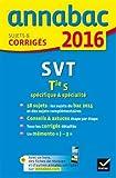 Annales Annabac 2016 SVT Tle S spécifique & spécialité: sujets et corrigés du bac - Terminale S
