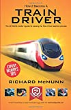 How To Become A Train Driver: The ULTIMATE guide to passing the Train Driver selection process 2017 version (The Insiders Guide)
