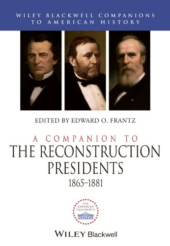 a-companion-to-the-reconstruction-presidents-1865-1881
