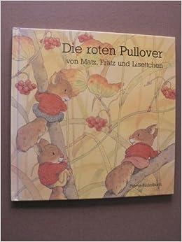 Die roten Pullover von Matz, Fratz und Lisettchen: