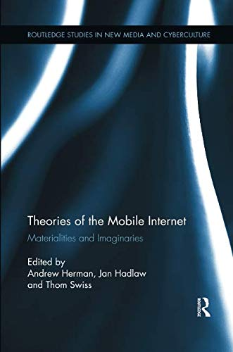 Theories of the Mobile Internet (Routledge Studies in New Media and Cyberculture)-cover